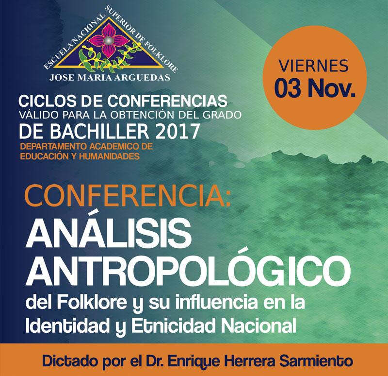CONFERENCIA: ANÁLISIS ANTROPOLÓGICO DE FOLKLORE Y SU INFLUENCIA EN LA IDENTIDAD Y ETNICIDAD NACIONAL