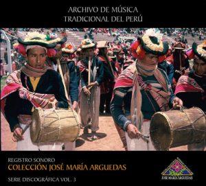 Book Cover: Archivo de Música Tradicional del Perú Colección José María Arguedas Serie Discográfica Vol. 3 (2017)