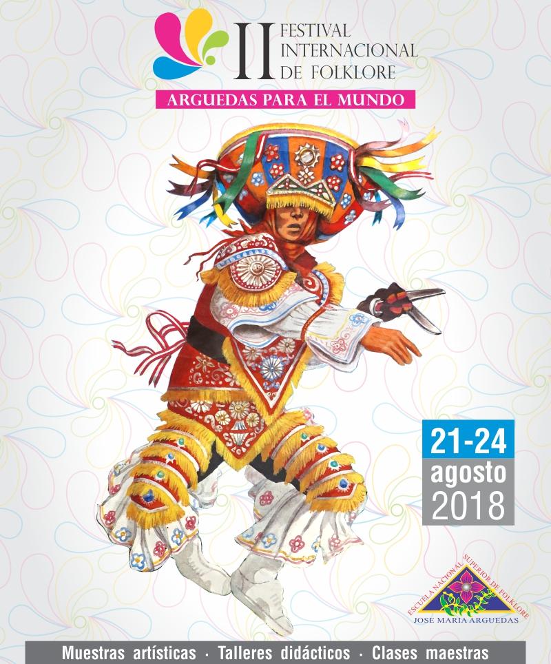 """II FESTIVAL INTERNACIONAL DE FOLKLORE """"ARGUEDAS PARA EL MUNDO 2018"""
