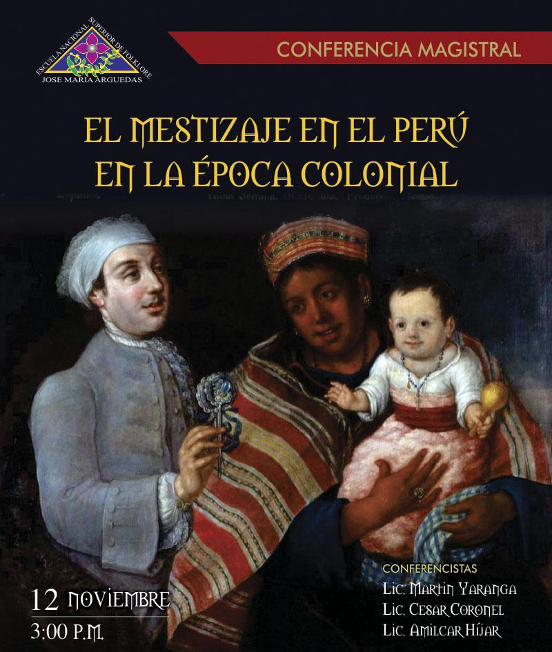 CONFERENCIA MAGISTRAL: EL MESTIZAJE EN EL PERÚ  EN LA ÉPOCA COLONIAL