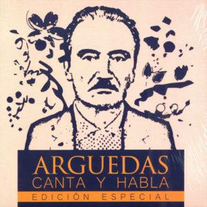 """Book Cover: Arguedas canta y habla: Edición especial. Reedición de los volúmenes I y II de """"Arguedas canta y habla"""". (2018)"""