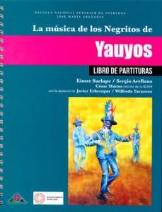 Book Cover: La música de los Negritos de Yauyos Libro de partituras (2018)