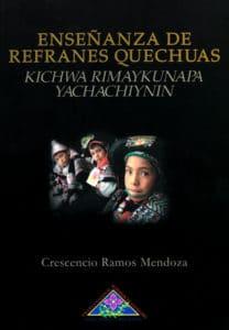 Book Cover: Enseñanza de refranes quechuas. Kichwa rimaykunapa yachachiynin (2018)