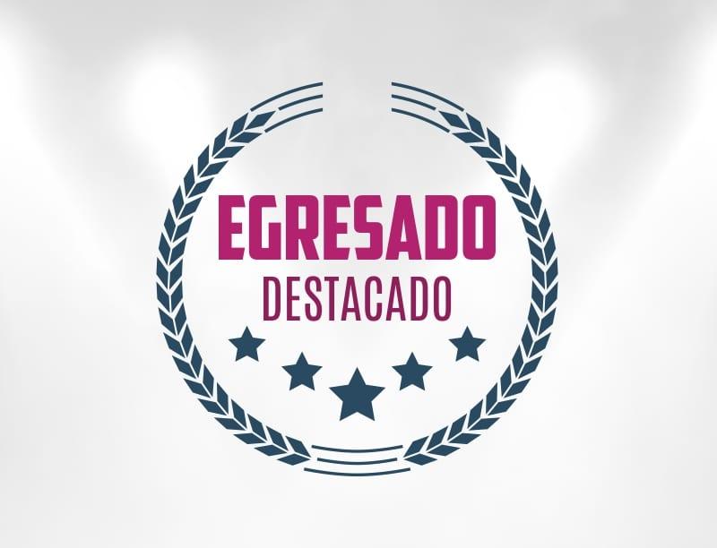 RECONOCIMIENTO AL EGRESADO DESTACADO 2019