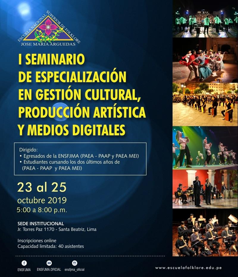 I SEMINARIO DE ESPECIALIZACIÓN EN GESTIÓN CULTURAL, PRODUCCIÓN ARTÍSTICA Y MEDIOS DIGITALES