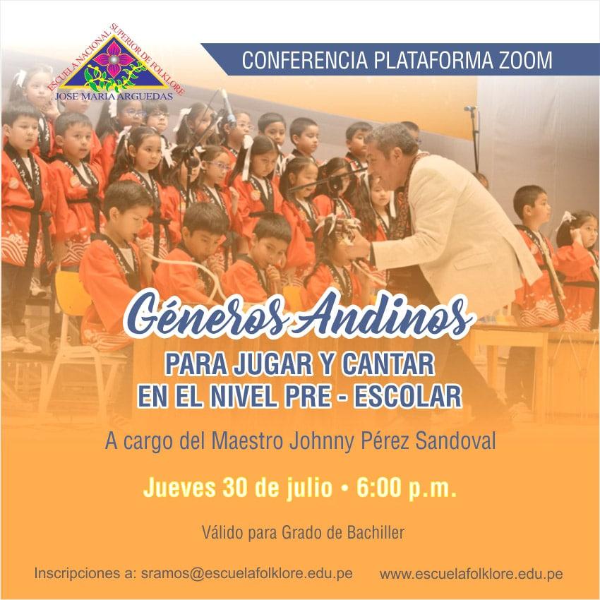 CONFERENCIA: GÉNEROS ANDINO PARA JUGAR Y CANTAR EN EL NIVEL PRE – ESCOLAR