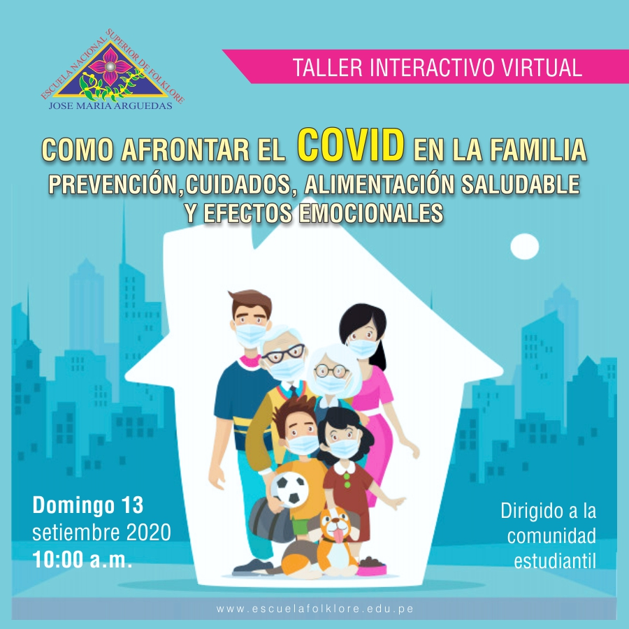 TALLER INTERACTIVO: COMO AFRONTAR EL COVID EN LA FAMILIA PREVENCIÓN,CUIDADOS, ALIMENTACIÓN SALUDABLE  Y EFECTOS EMOCIONALES