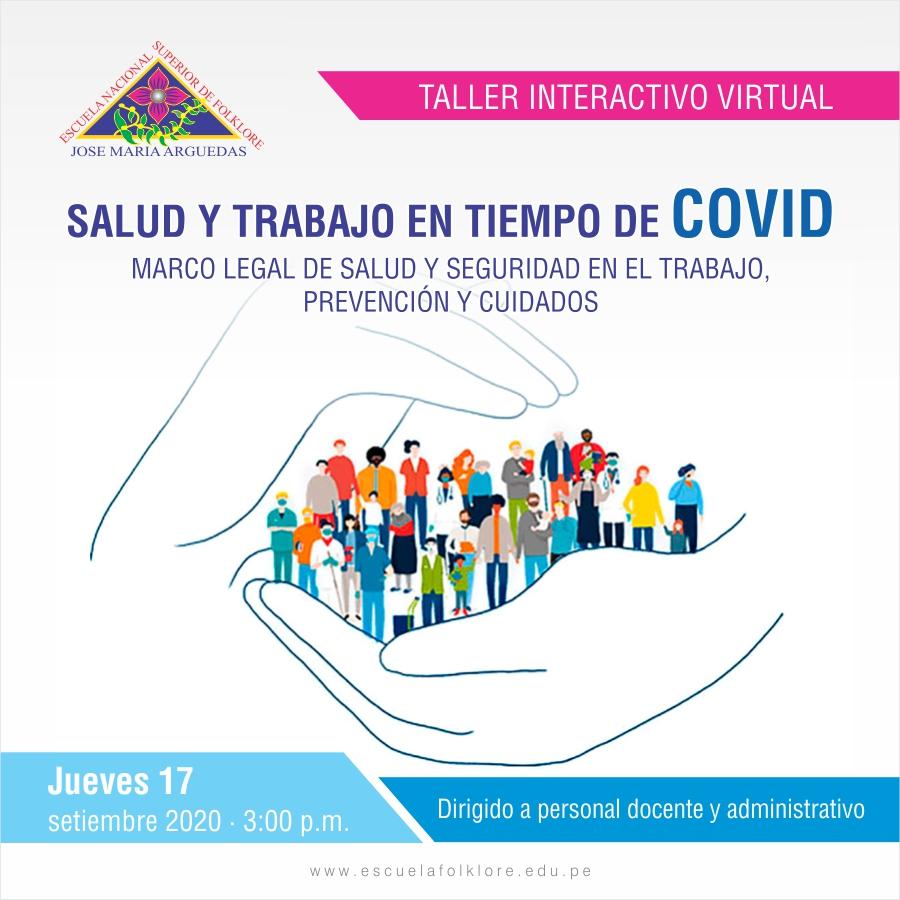 TALLER INTERACTIVO: SALUD Y TRABAJO EN TIEMPO DE COVID MARCO LEGAL DE SALUD Y SEGURIDAD EN EL TRABAJO, PREVENCIÓN Y CUIDADOS