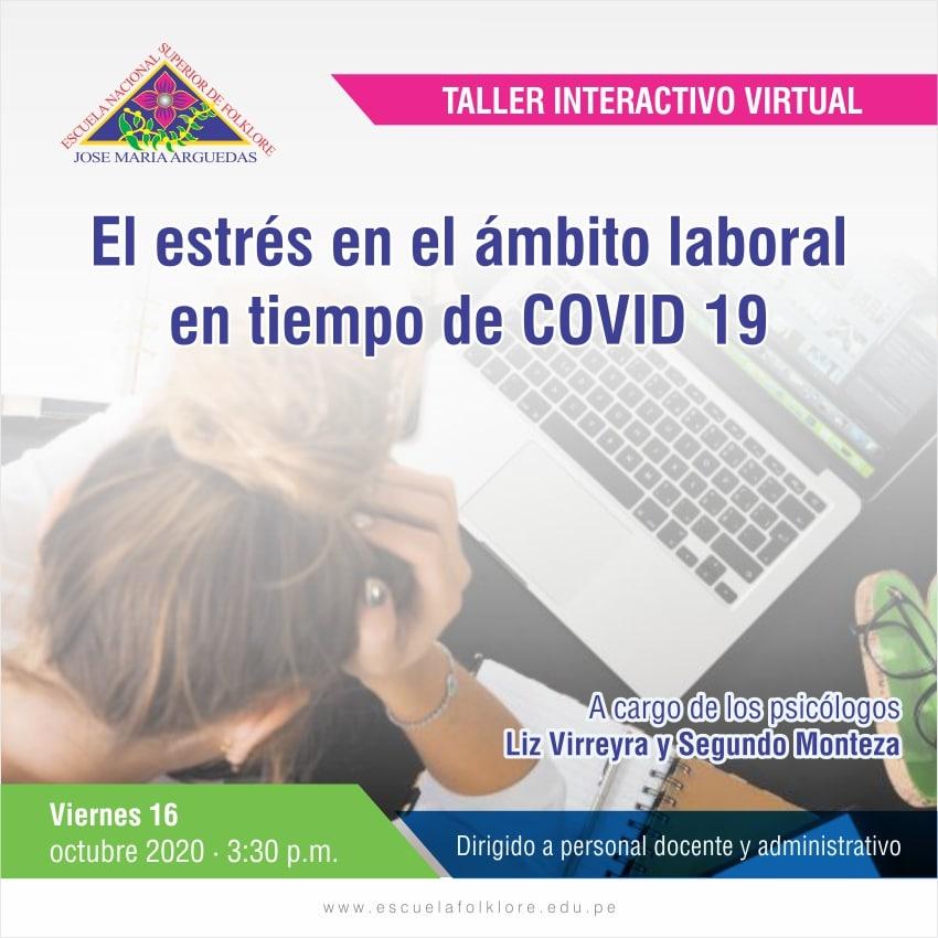 TALLER INTERACTIVO: EL ESTRÉS EN EL ÁMBITO LABORAL  EN TIEMPO DE COVID 19